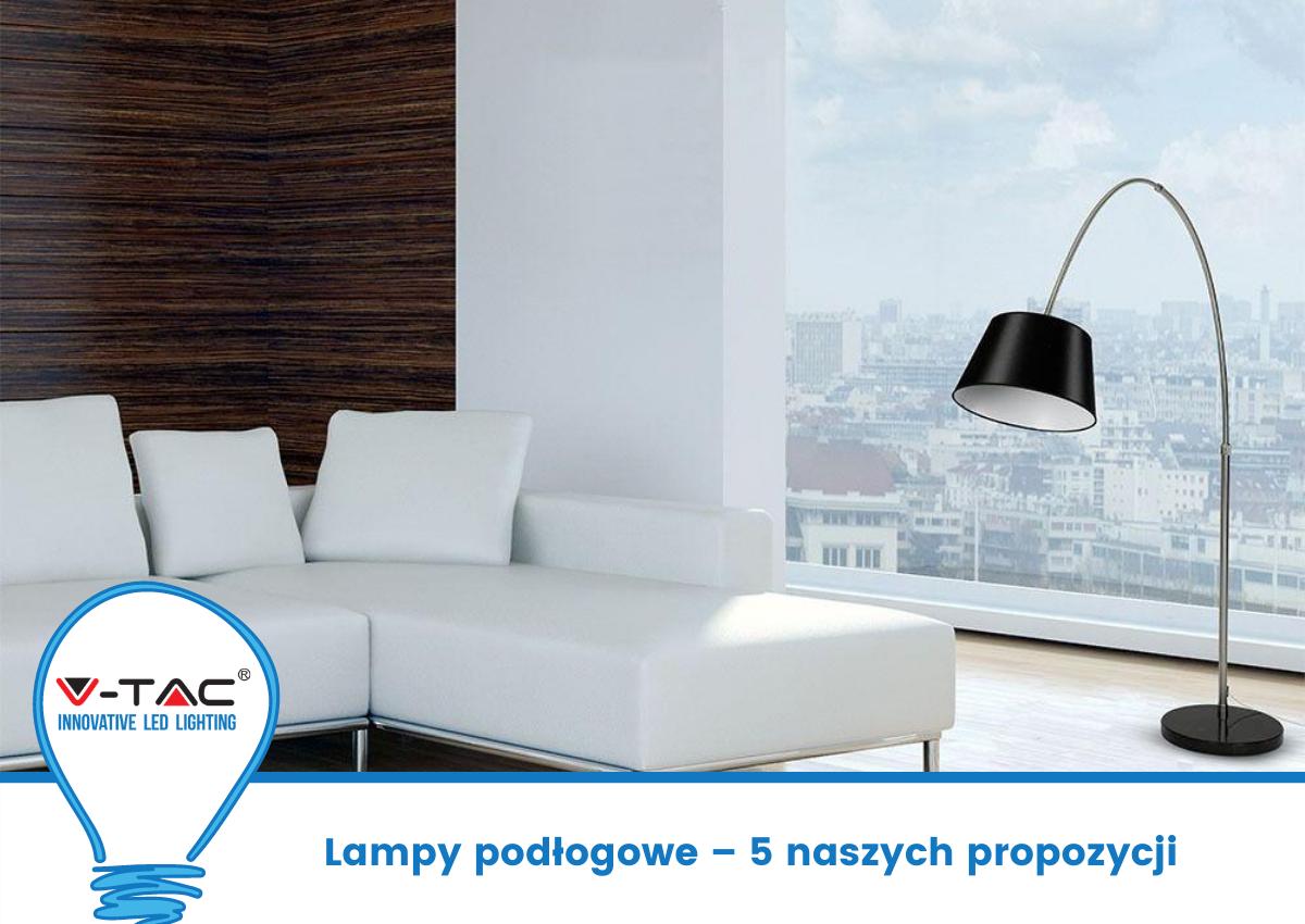 Lampy podłogowe – 5 naszych propozycji