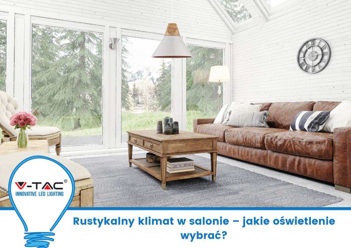 Rustykalny klimat w salonie – jakie oświetlenie wybrać?