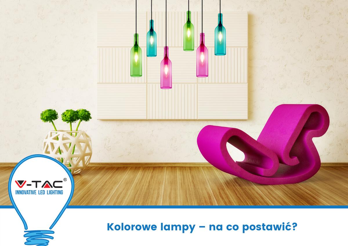 Kolorowe lampy – na co postawić?