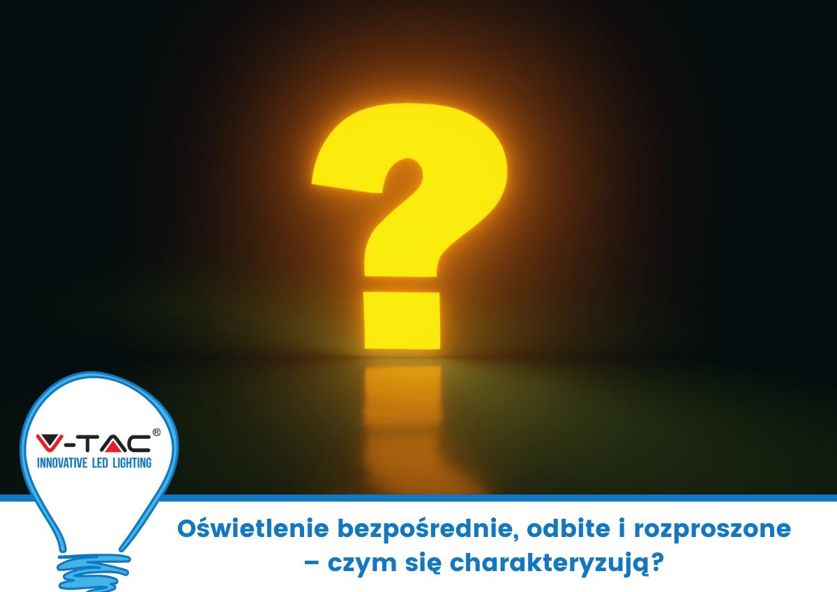 Oświetlenie bezpośrednie, odbite i rozproszone – czym się charakteryzują?